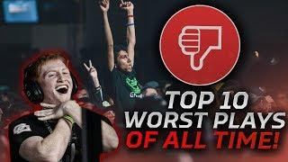TOP 10 WORST PLAYS OF ALL TIME!