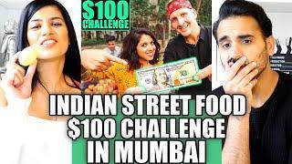 INDIAN STREET FOOD $100 CHALLENGE in MUMBAI! Best Street Food in Mumbai! | REACTION!!