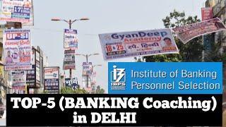 Top 5 Banking coaching in Delhi Best Banking coaching centre IBPS coaching centre in Delhi