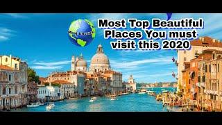 The Most Top 10 Beautiful Places in The World You Must Visit This 2020