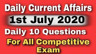 1st July Current Affair || Daily Current Affairs || Daily 10 Questions || For all Competitive Exam