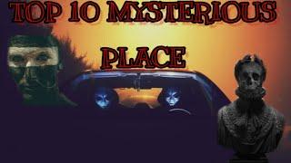 TOP 10 UNSOLVED MYSTERIOUS PLACE ON EARTH||VISIT NOT ALLOW ||दुनिया के 10 सबसे रहस्यमई जगह 2020