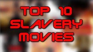 Top 10 Slavery Movies