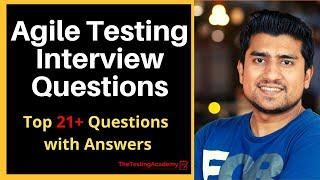 Agile Testing Interview Questions and Answers - 21+ Questions For Freshers & Experienced Candidates