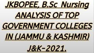 JKBOPEE, B.SC NURSING (ANALYSIS OF TOP GOVERNMENT COLLEGES & SEATS  IN JAMMU & KASHMIR- 2021)