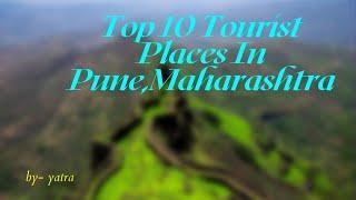 Top 10 Tourist Place In Pune/ पुणे के मुख्य दार्शनिक स्थल / Pune Tourism/ Maharashtra Tourism