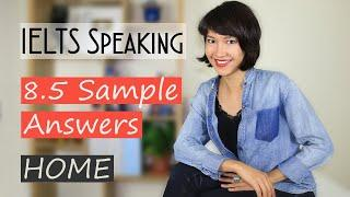 IELTS Speaking 8.5 Sample Answers | Part 1- Home