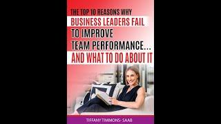 Top 10 Reasons Business Leaders Fail to Improve Team Performance, and What You Can Do About It