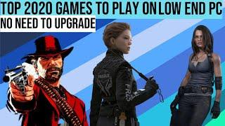 TOP 5 2020 GAMES TO PLAY ON LOW END PC | YES YOU CAN PLAY |
