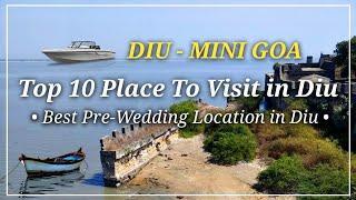Diu | Mini Goa | Top 10 Place To Visit in Diu | Best Prewedding Location In Diu | Diu Beach & Fort