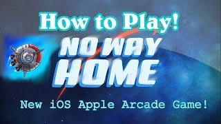 How to Play - No Way Home   Apple Arcade iOS Game   Top 10 Daily Runs