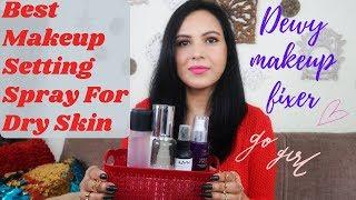 Top 5 Affordable Makeup Fixing Spray For Dry Skin In India | Makeup Setting Spray Dewy Finish