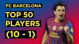 Ranking the Top 50 Players in FC Barcelona History | 10-1