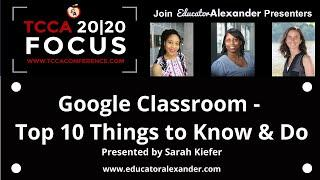 TCCA2020: Google Classroom - Top 10 Things to Know & Do with Sarah Kiefer