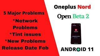 Open Beta 2 Update | New Problem in Oneplus Nord | Top Most problem & Solution
