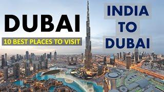 India To Dubai 2021 - UAE | 10 Best Places To Visit In Dubai | Dubai Tour Guide | Dubai Vlog #Dubai