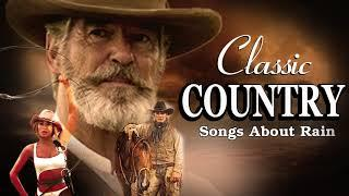 The Collection Classic Country Songs Of The Rain 1980 1990 - Popular Old Country Music