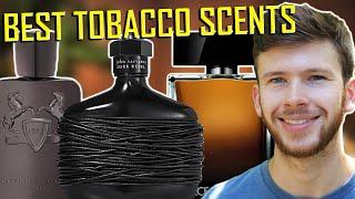 TOP 10 BEST TOBACCO FRAGRANCES IN MY COLLECTION | MY ALL TIME FAVORITE MOST COMPLIMENTED SCENTS