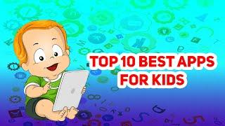 Top 10 Best Educational Apps for your Kids
