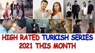 Top 10 High Rated Turkish Drama Series 2021 This Month  -  Blockbuster Turkish Series 2021