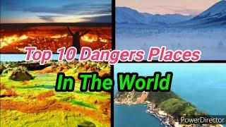 Top 10 Dangerous Visiting Places In The World