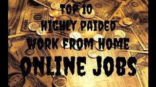 Highly paided online jobs (top 10) work from home.......