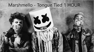 Marshmello - Tongue Tied  1 HOUR