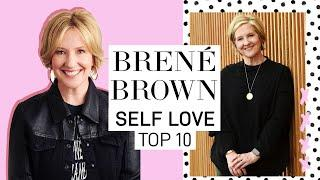 BRENÉ BROWN'S TOP 10 RULES FOR SELF LOVE