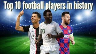 Top 10 Football Players in History