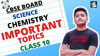 Chemistry Important Topics Class 10 | Science | Full Marks in Chemistry Class 10 | CBSE BOARDS 2020
