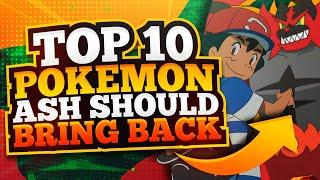 Top 10 Pokemon Ash Should Bring Back in Pokemon Journeys