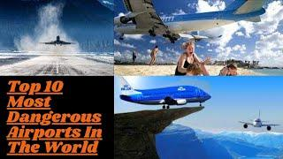 Top 10 Most Dangerous Airports In The World | 10 Top Information