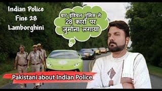 Pakistani Reaction: Indian Police Fined 28 Lamborghini's   Super Cars India