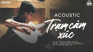 Acoustic 2021 - Trạm Cảm Xúc | Top 10 Những Bản Hit Acoustic Cover Nghe Hoài Không Chán