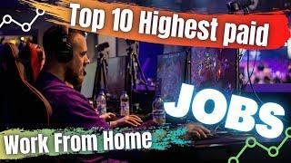 Top 10 Highest paid work from home jobs that make you a millionaire