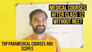 Medical Courses After Class 12 Without NEET scores | Top paramedical courses and scopes