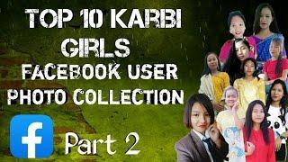 Top 10 karbi girls    Facebook user photo collection    part 2    tokbi production