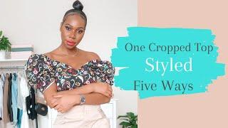 One Cropped Top Styled 5 Ways