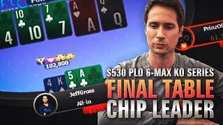 $530 PLO 6-Max KO Series FINAL TABLE BIG CHIP LEAD