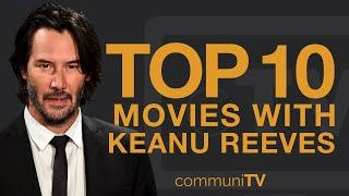 Top 10 Keanu Reeves Movies