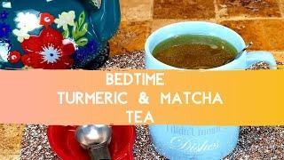 Wanna Melt Fat and Increase Metabolism Naturally? TRY THIS! Bedtime Turmeric & Matcha Tea