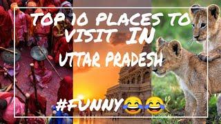 Top 10 places to visit in u.p #funny | place to visit in UTTAR Pradesh | RAHI RAJA