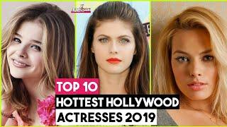 Top 10 Hottest Hollywood Actresses 2019