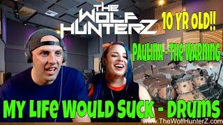 10 Year Old Girl Drummer- Paulina From Mexico - My Life Would Suck | THE WOLF HUNTERZ Reactions