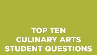 Top 10 Culinary Arts Students Questions