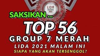LIDA 2021 MALAM INI ~ TOP 56 GROUP 7 MERAH ~ SIAPA YANG AKAN TERSENGGOL