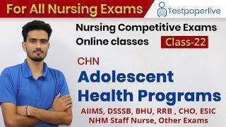 Adolescent Health Programs  (CHN ) || Nursing officer & Staff Nurse Online Classes, Nursing