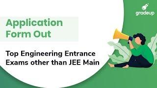 Top Engineering Entrance Exams other than JEE Main   Dates, Notification, Application, Syllabus