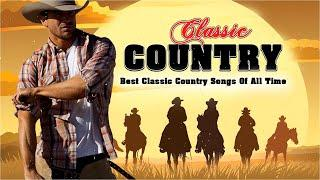 Best Classic Country Songs Collection    Old Country Songs Playlist