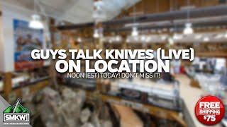 Guys Talk Knives (LIVE) 102